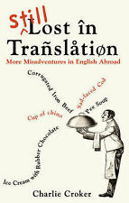 Still Lost in Translation: More misadventures in English abroad, Charlie Croker