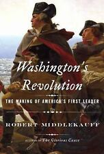 WASHINGTON'S REVOLUTION The Making of America's First Leader ~ROBERT MIDDLEKAUFF