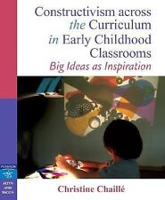 Constructivism Across the Curriculum in Early Childhood Classrooms : Big...