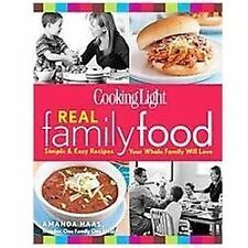 Cooking Light Real Family Food: Simple & Easy Recipes Your Whole Family Will Lov