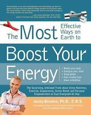 The 150 Most Effective Ways on Earth to Boost Your Energy: The Surprising, Unbi
