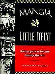 Mangia, Little Italy!: Secrets from a Sicilian Family Kitchen-ExLibrary