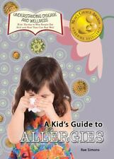 A Kid's Guide to Allergies (2014, Hardcover)
