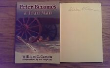 Peter Becomes a Trail Man SIGNED William C Carson HB Book 2002 1st Edition *