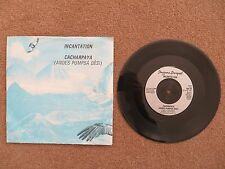 "INCANTATION - CACHARPAYA 7"" VINYL SINGLE, 1982, BEG84"