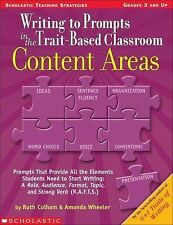 Writing to Prompts in the Trait-Based Classroom Content Areas Ruth Culham Paper