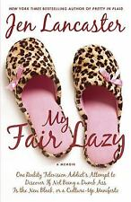 My Fair Lazy: One Reality Television Addict's Attempt to Discover If Not Being