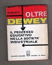 oltre dewey-i il processo educativo nella societa' industriale - r. mazzett- pd2