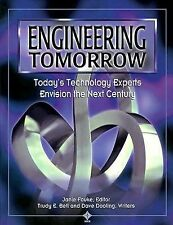 Engineering Tomorrow: Today's Technology Experts Envision the Next Century by D