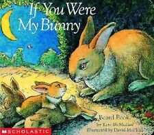 Hello Reader! Ser.: If You Were My Bunny by Kate McMullan (1998, Board Book,...