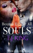 Dark Souls (Soul Hunters): Bound, Evil, and All Souls by E. J. King (2016,...