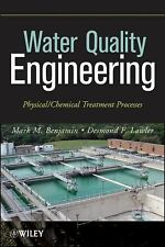 Water Quality Engineering : Physical/Chemical Treatment Processes by Mark M....