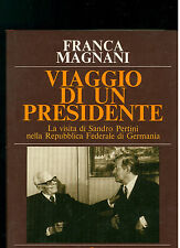 MAGNANI FRANCA VIAGGIO DI UN PRESIDENTE SUGARCO 1980 I° EDIZ. PERTINI