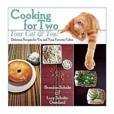 Cooking for Two-Your Cat and You! : Delicious Recipes for You and Your...