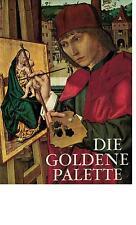 Die Goldene Palette - Tausend Jahre Malerei in Deutschland, Österreich   - 1968