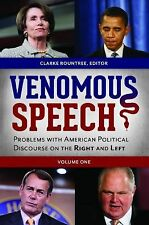 Venomous Speech [2 volumes]: Problems with American Political Discourse on the R