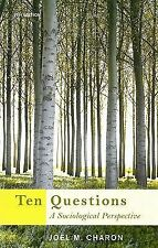 Ten Questions : A Sociological Perspective by Joel M. Charon (2009, Paperback)