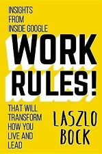 Work Rules!: Insights from Inside Google That Will Transform How You Live and...