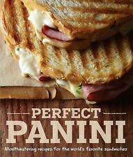 Perfect Panini: Mouthwatering recipes for the world's favorite Sandwiches HC