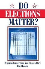 Do Elections Matter? by Alan Stone and Benjamin Ginsberg (1995, Paperback,...