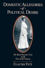 Domestic Allegories of Political Desire : The Black Heroine's Text at the...