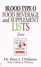 Blood Type O : Food, Beverage and Supplement Lists by Peter J. D'Adamo