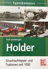 Typenkompass: HOLDER Einachsschlepper und Traktoren seit 1930 (Buch) NEU