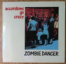 Accordions Go Crazy zombie Dancer LP/GER