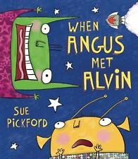 When Angus Met Alvin by Sue Pickford (2014, Hardcover)