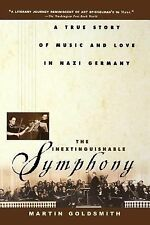 The Inextinguishable Symphony : A True Story of Music and Love in Nazi...