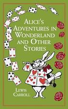 Leather-Bound Classics: Alice's Adventures in Wonderland : And Other Stories...