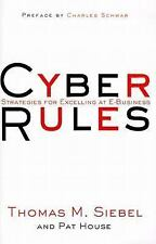 Cyber Rules: Strategies for Excelling at E-Business by Thomas M. Siebel