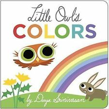 Little Owl's Colors by Divya Srinivasan (2015, Board Book)