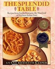 The Splendid Table: Recipes from Emilia-Romagna, the Heartland of Northern Itali