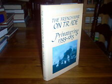 The French War on Trade : Privateering, 1793-1815 by Patrick Crowhurst (1989,...