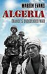 Algeria: France's Undeclared War (Making of the Modern World)-ExLibrary