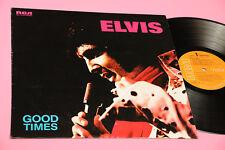 ELVIS PRESLEY LP GOOD TIMES 1°ST ORIG ITALY 1974 EX ORANGE LABEL AND DEEP GROOVE