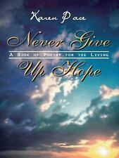 Never Give Up Hope: A Book of Poetry for the Living