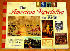 THE AMERICAN REVOLUTION FOR KIDS: A History with 21 Activities, Janis Herbert
