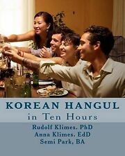 Korean Hangul in 10 Hours: Learn the Korean Script by Edd Anna Klimes, Ba...