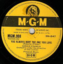 CONNIE FRANCIS 78 YOU ALWAYS HURT THE ONE YOU LOVE /IN VALLEY OF LOVE MGM 998 E-