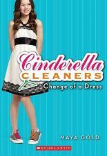 Change of a Dress Cinderella Cleaners, No. 1 - Gold, Maya - Mass Market Paperbac