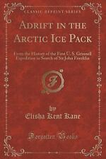 Adrift in the Arctic Ice Pack : From the History of the First U. S. Grinnell...