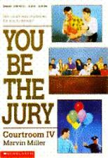 You Be the Jury: Courtroom IV, Miller, Marvin, 0590457233, Book, Acceptable