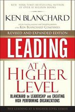 Leading at a Higher Level, Revised and Expanded Edition: Blanchard on Leadershi