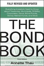 The Bond Book, Third Edition: Everything Investors Need to Know About Treasuries
