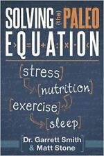 Solving the Paleo Equation: Stress, Nutrition, Exercise, Sleep-ExLibrary