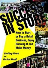 Success in Store: How to Start or Buy a Retail Business, Enjoy Running It and Ma