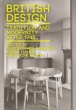 British Design : Tradition and Modernity since 1948 by Penny Sparke and Fiona...