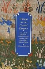 Woman in the Crested Kimono : The Life of Shibue Io and Her Family Drawn from